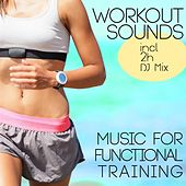Workout Sounds (Music for Functional Training) by Various Artists