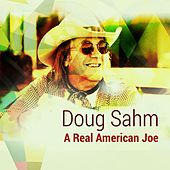 A Real American Joe by Doug Sahm