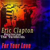 For Your Love von Eric Clapton