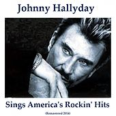 Sings America's Rockin' Hits (Remastered 2014) by Johnny Hallyday