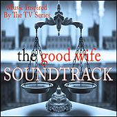 A Tribute to the Good Wife Soundtrack (Music from the Original TV Series) by Various Artists