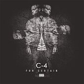 For Certain by C-4
