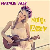 Miles Away - Single by Natalie Aley