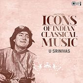 Icons of Indian Classical Music: U. Srinivas by Various Artists