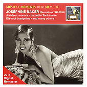 Musical Moments to Remember: Joséphine Baker, Vol. 1 (2014 Remastered) by Joséphine Baker