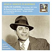 Musical Moments to Remember: Carlos Gardel (2014 Remaster) by Various Artists