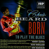 Born To Play The Blues by Chris Beard