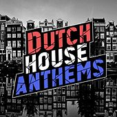 Dutch House Anthems (Amsterdam Edition) by Various Artists