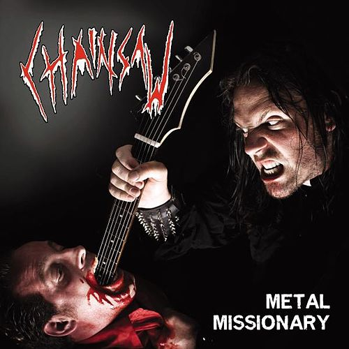 Metal Missionary by Chainsaw