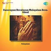 Guruvayoor Devalayam Malayalam Devotional by Various Artists