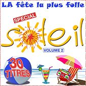 La fête la plus folle, vol. 2 (Spécial soleil) by Various Artists