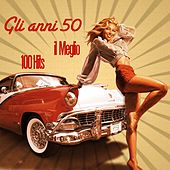 Gli anni 50: il meglio (100 HIts) by Various Artists