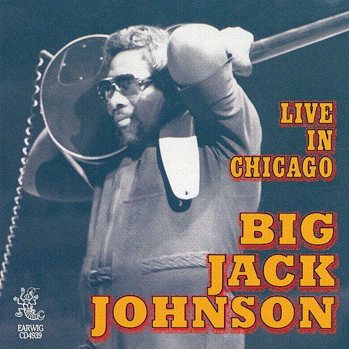 Live In Chicago von Big Jack Johnson