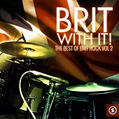 Brit with It: The Best of Brit Rock, Vol. 2 by Various Artists