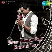 Yuvan Shankar Raja: Memorable Hits, Vol. 1 by Various Artists