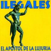 El Apostol de la Lujuria by Ilegales