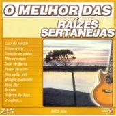 O Melhor das Raízes Sertanejas by Various Artists