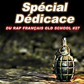 Spécial dédicace du rap francais Old School, Vol. 27 by Various Artists