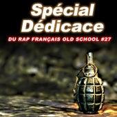 Spécial dédicace du rap francais Old School, Vol. 27 by Various Artists