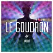 Le goudron (Remixes) von YACHT