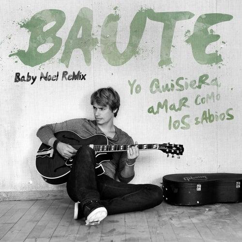 Yo Quisiera Amar Como Los Sabios (Baby Noel Remix) by Carlos Baute