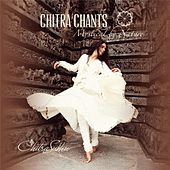 Chitra Chants: Mystical By Nature by Chitra Sukhu