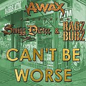 Can't Be Worse (feat. Smigg Dirtee & Ragz Bubz) - Single by A-Wax