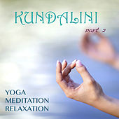 Kundalini: Yoga, Meditation, Relaxation, Pt. 2 by Kundalini: Yoga, Meditation, Relaxation