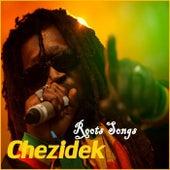 Chezidek Roots Songs by Chezidek