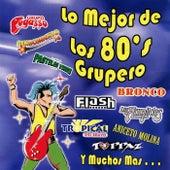 Lo Mejor de los 80's Grupero by Various Artists