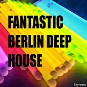 Fantastic Berlin Deep House by Various Artists