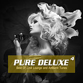 Pure Deluxe 4 - Best of Chill Lounge and Ambient Tunes by Various Artists