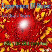 Free Your Soul (Let It Flow) [feat. Elyse G. Rogers] by Experience Of Music
