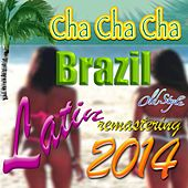 Brazil Latin Cha Cha Cha (Remastering 2014) by Various Artists