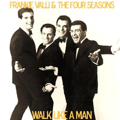 Walk Like a Man von Frankie Valli & The Four Seasons