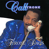 Call Tyrone by Tyrone Davis