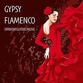 Gypsy Flamenco Spanish Guitar Music for Dining, Lounge Ambience, Beach Spa Chill Out by Gypsy Flamenco Masters