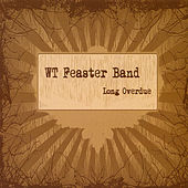 Long Overdue by Wt Feaster Band