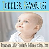 Toddler Favorites: Instrumental Lullaby Favorites for Bedtime or to Sing a Long by Robbins Island Music Group