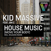 House Music [Move Your Body] by Kid Massive