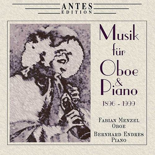 Musik fuer Oboe und Piano 1896-1999 by Bernhard Endres Fabian Menzel