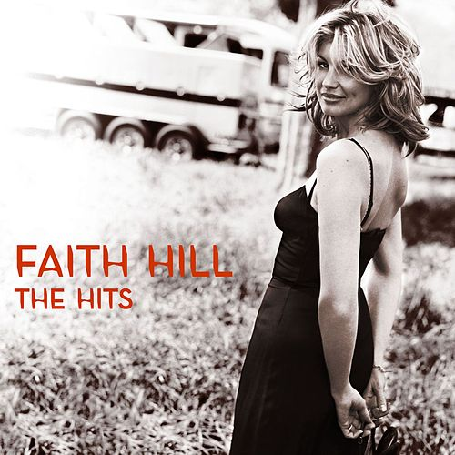 The Hits von Faith Hill
