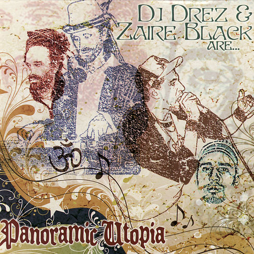 Dj Drez & Zaire Black Are - Panoramic Utopia by Panoramic Utopia