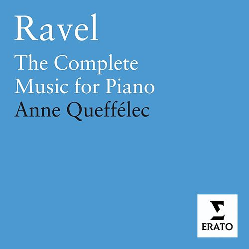 Ravel : The Complete Piano Music by Anne Queffelec