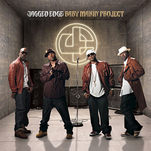 Baby Makin' Project by Jagged Edge