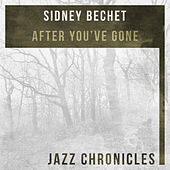 After You've Gone (Live) by Sidney Bechet