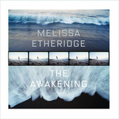 The Awakening by Melissa Etheridge