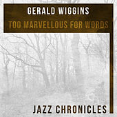Too Marvellous for Words (Live) by Gerald Wiggins
