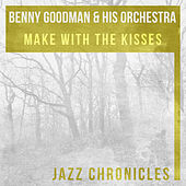 Make with the Kisses (Live) by Benny Goodman