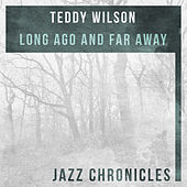 Long Ago and Far Away (Live) by Teddy Wilson